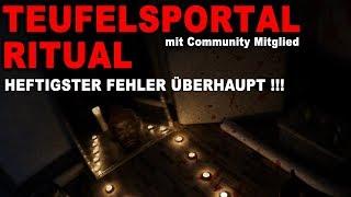 TEUFELSPORTAL RITUAL ESKALIERT - Community Mitglied! WARNUNG!