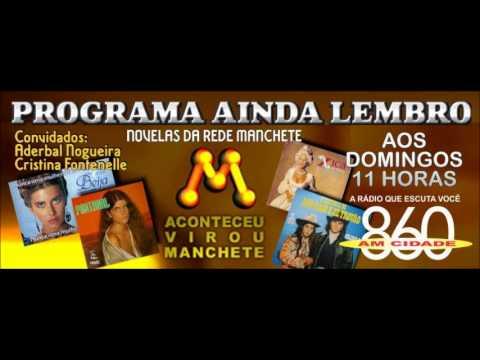 25º PROGRAMA AINDA LEMBRO - 16.02.2014 - NOVELAS DA REDE MANCHETE