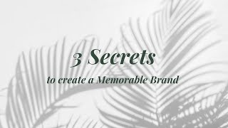 3 Secrets to create a Memorable Brand
