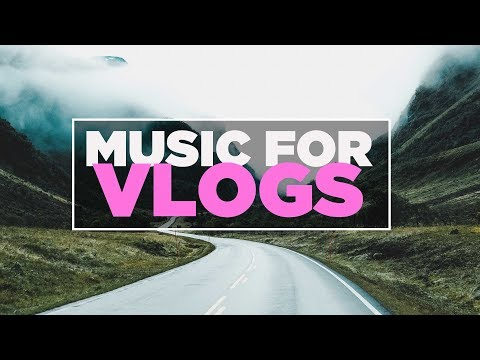 MUSIC FOR VLOGS | Popular Background Music