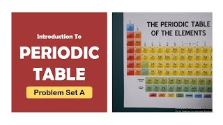 Introduction To Periodic Table (Problem Set A) | General Chemistry screenshot 1