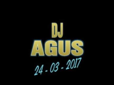 DJ AGUS 24-03-2017
