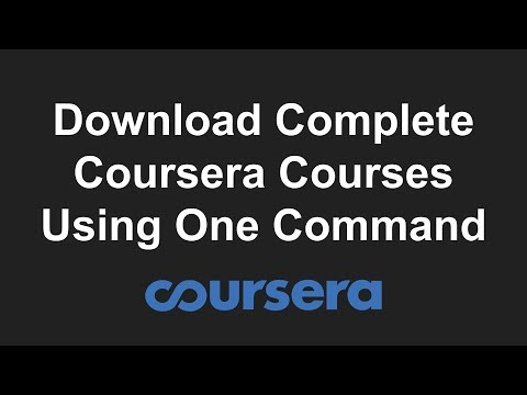 How to download entire Coursera courses - Easy and Free!