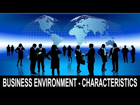Tutorial 1 : What are the characteristics of Business Environment ?