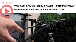Ten sam pomysł, inny rower. Lepiej wybrać NS Bikes Eccentric, czy Krossa Dust?