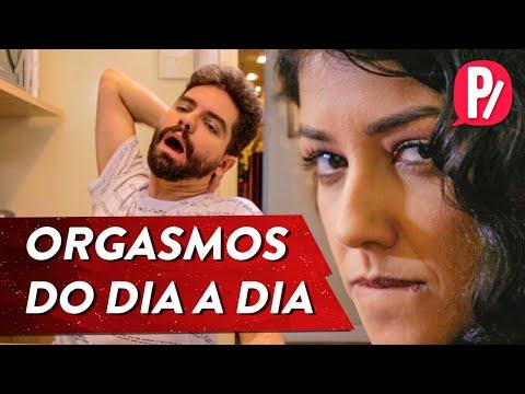 ORGASMOS DO DIA A DIA | PARAFERNALHA