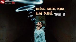 Đừng Khóc Nữa Em Nhé - Twind [ Video Lyrics ]