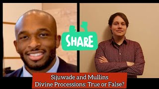 The Doctrine of Divine Processions: True or False? Sijuwade and Mullins Discuss