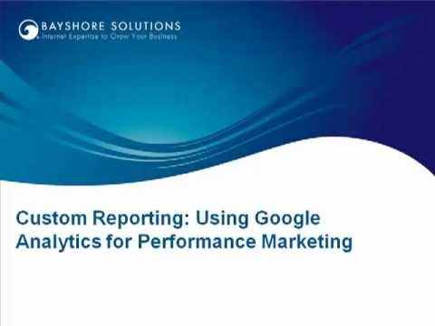 Google Web Analytics   Custom Reporting