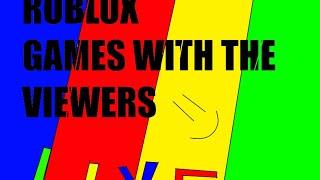 ROBLOX Juegos con los espectadores en vivo!