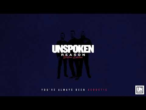 "Unspoken - ""You've Always Been"" [Acoustic] (Official Audio)"
