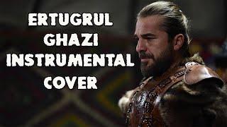 ERTUGRUL GHAZI - Instrumental Cover Diriliş Ertugrul Ghazi