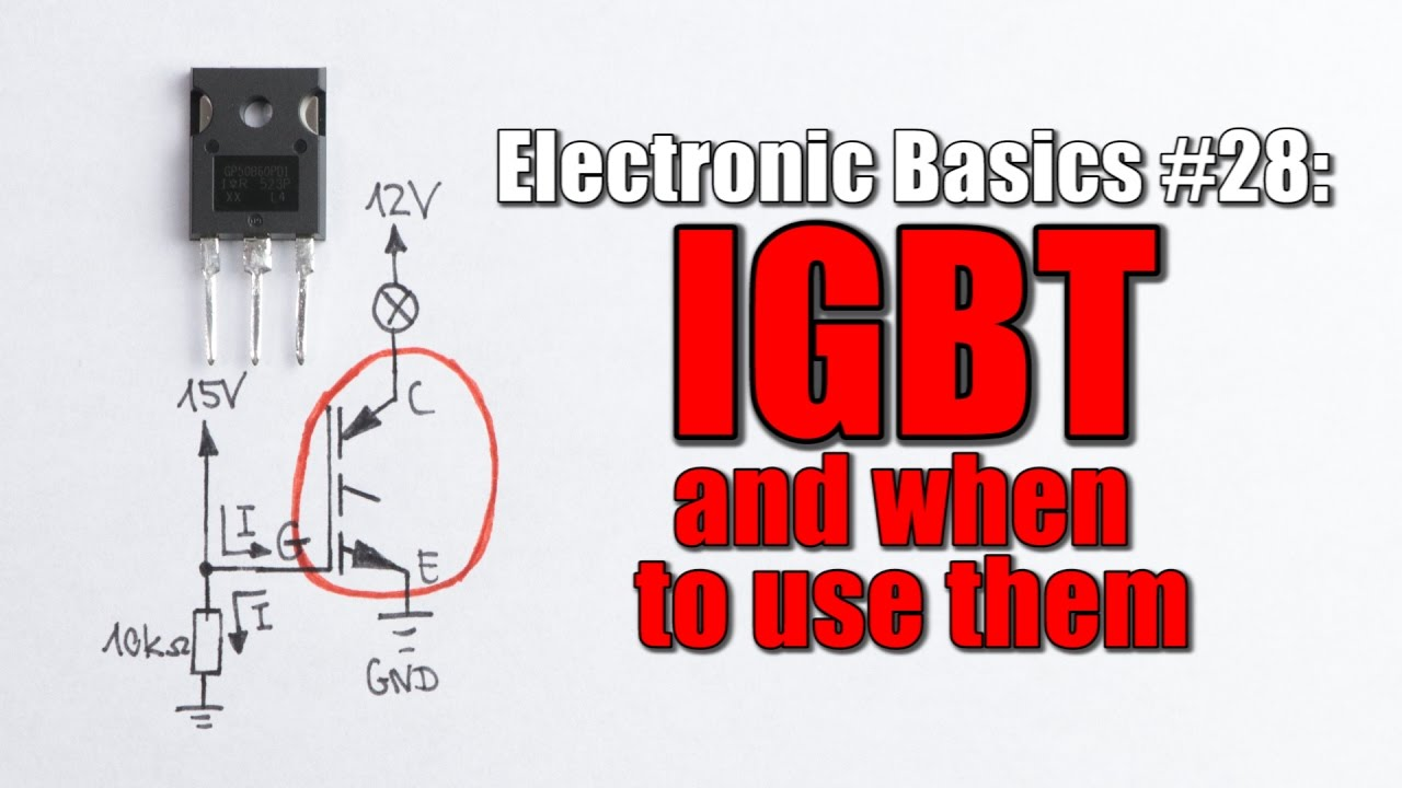 Electronic Basics  28  IGBT and when to use them  YouTube
