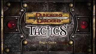 Dungeons & Dragons Tactics   Episode 0: Getting a Life, or Six!