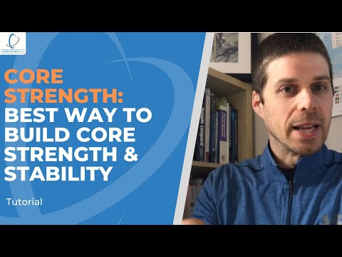 Core Strength: What's the best way to build core strength & stability?