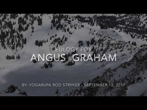 Eulogy for Angus Graham by Yogarupa Rod Stryker