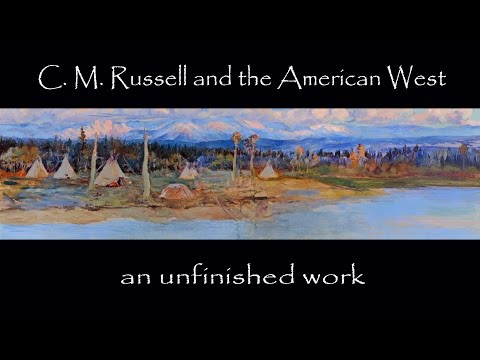 C.M. Russell and the American West an Unfinished Work