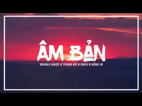 Âm Bản - Double Noize x CM1X x Trung I.U x Hồng JP (Official Audio)||Lyrics HD