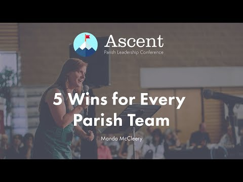 5 Wins for Every Parish Team - Ascent Conference