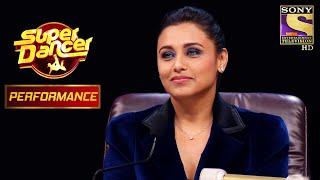 Contestants ने Rani Mukerji पे बरसया प्यार! | Super Dancer Chapter 2
