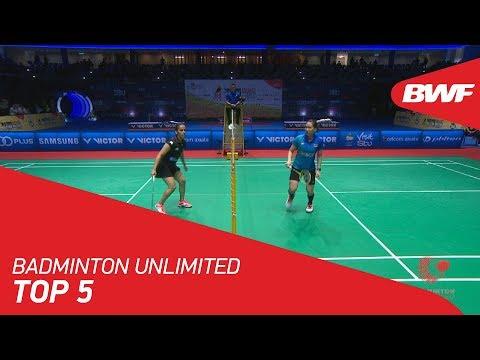 Badminton Unlimited   Top 5   BWF 2018