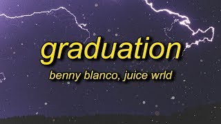 benny blanco, Juice WRLD - Graduation (Lyrics)