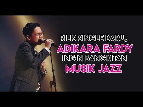 Rilis Single Baru,  Adikara Fardy Ingin Bangkitan Musik Jazz