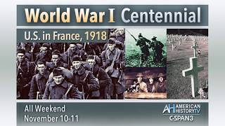 World War I Centennial - 48 Hours of Programs on C-SPAN3
