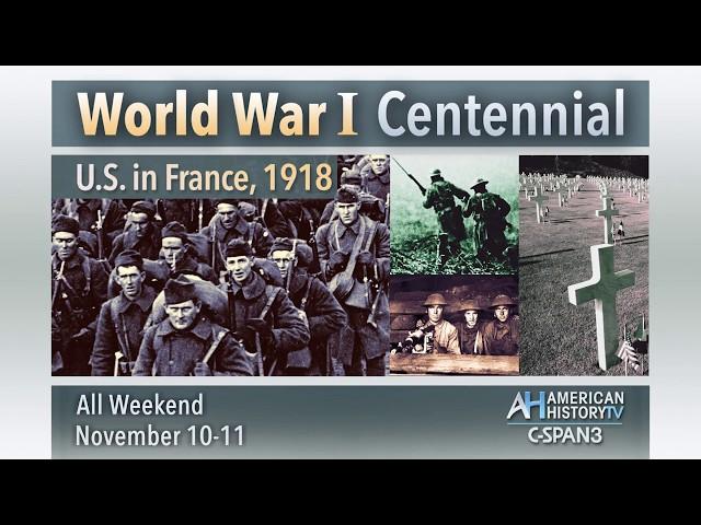 World War I Centennial - 48 Hours of Programs on C-SPAN3