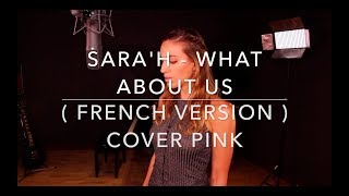 WHAT ABOUT US ( FRENCH VERSION ) PINK ( SARA'H COVER )