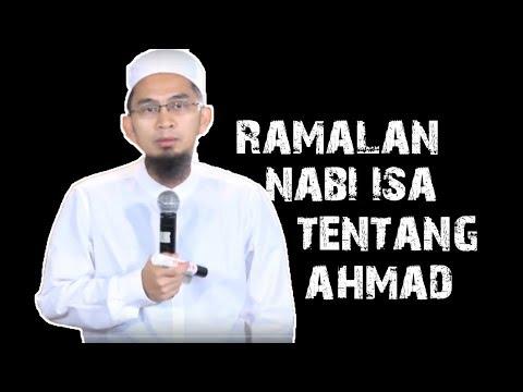 Ramalan Nabi Isa AS Tentang Nabi Terakhir, Ahmad || Ustadz Adi Hidayat Lc MA