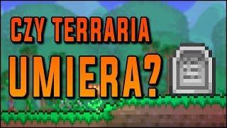 Czy Terraria UMIERA?