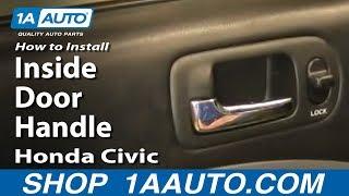 How To Replace Front Inside Door Handle 01-05 Honda Civic