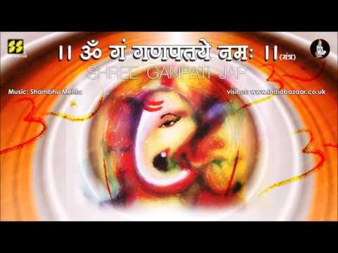 aum-gan-ganpataye-namah- -ganpati-matra- -shree-ganesh-jap- -music:-shambhu-mehta