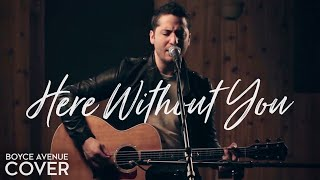 Here Without You - 3 Doors Down (Boyce Avenue acoustic cover...