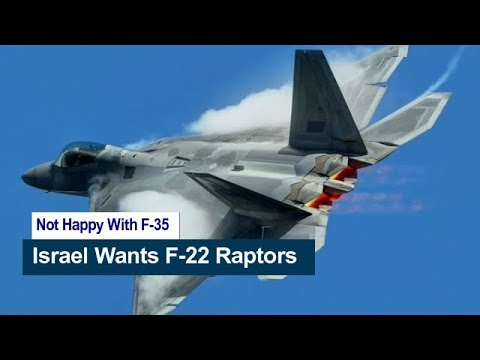 Not Happy With F-35 Jets, Israel Wants F-22 Raptors From The US