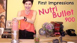 First Impressions | Nutri Bullet 900 Blender!