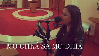 Mo Ghrá'sa mo Dhia (Katie Hughes Wedding Singer) YouTube Thumbnail