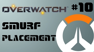 OVERWATCH - Smurf Placement Matches - Game 10