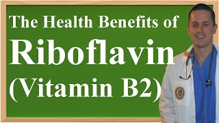 The Health Benefits of Riboflavin (Vitamin B2)