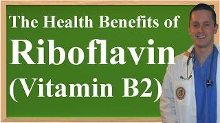 The Health Benefits of Riboflavin (Vitamin B2)