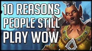 10 Reasons Why People Are STILL PLAYING BFA | WoW Battle for Azeroth