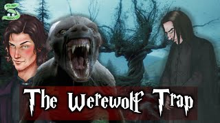 The Werewolf Trap Incident ExplainedWhat Happened The Night Snape Followed Remus Lupin