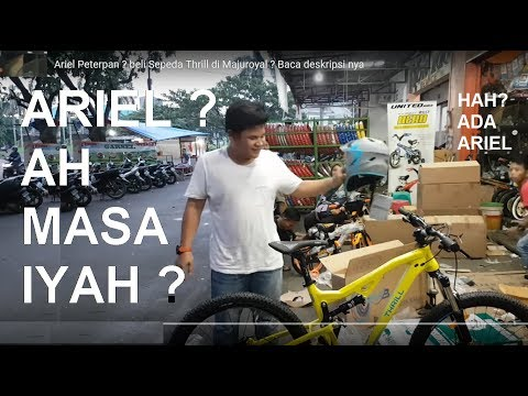 Ariel Noah Peterpan ? Beli Sepeda Thrill Di Majuroyal ? Baca Deskripsi Nya #625