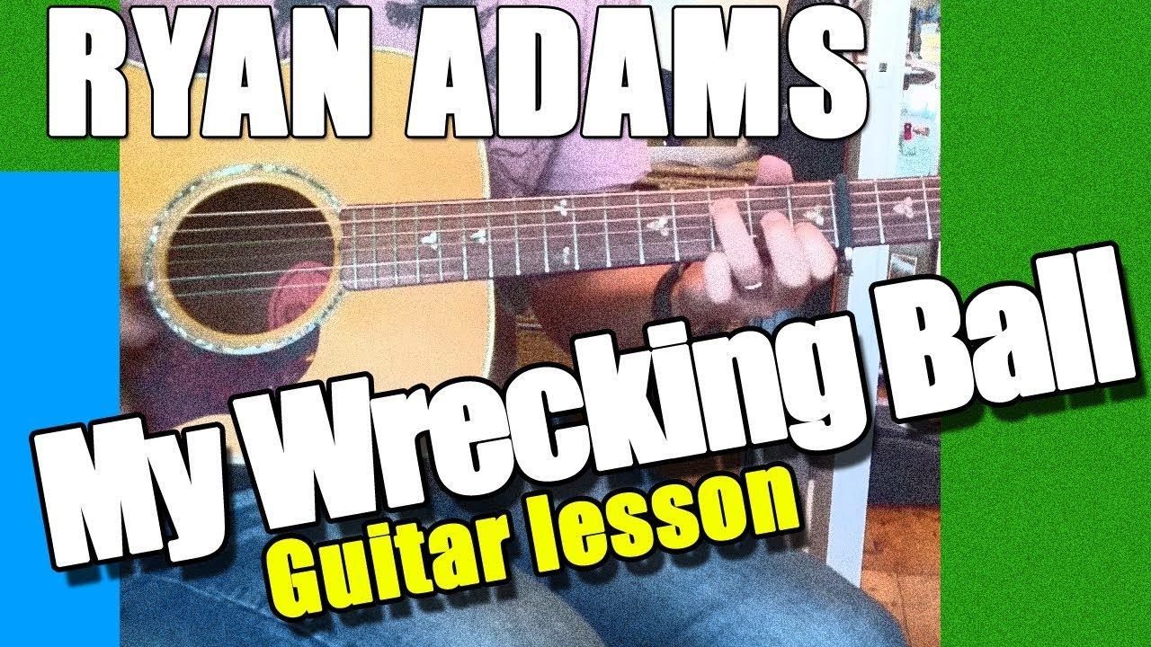 Ryan adams my wrecking ball guitar lesson youtube ryan adams my wrecking ball guitar lesson hexwebz Gallery