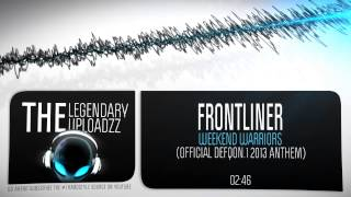Frontliner - Weekend Warriors (Official Defqon.1 2013 Anthem) [FULL HQ + HD]
