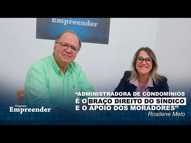 Programa Empreender com Rosilene Melo (administradora de condomínios)