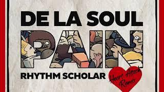 De La Soul - Pain (Rhythm Scholar Heart Attack Remix)