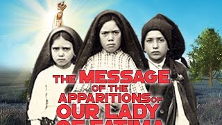 THE ENTIRE STORY OF THE APPARITIONS OF OUR LADY OF FATIMA AND THE ANGEL  100TH YEAR ANNIVERSARY!!