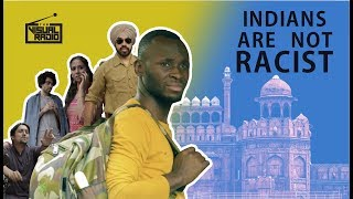 Indians are not Racist   Being Black in India   The Visual Radio